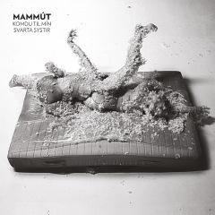 mammut-komdu-til-min-svarta-systir